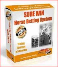 Buy SURE WIN Horse Betting System is the most effective timing method ever ( PDF )