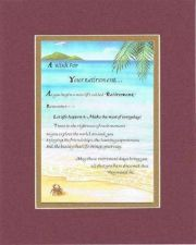 Buy A Wish For Your Retirement Poem on 11 x 14 inches Double Beveled Matting