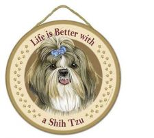 "Buy Life is Better with a Shih Tzu - 10"" Round Wood Plaque, Sign"