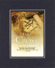 Buy Take Up Your Cross and Follow Me - Luke 9:23 . . . 8x10 Inspirational Plaque