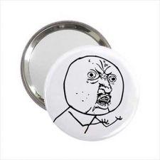 Buy Y U NO Guy Rage Comic Internet Meme Mini Mirror