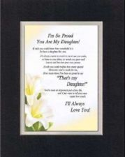 Buy Touching Poem for Daughters - I'm So Proud You are my Daughter. . on 11x14 Mat