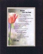 Buy Heatfelt Poem for Mother - Because I Love Mom, on 11x14 Blk-On-White Matting
