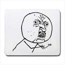 Buy Y U No Guy Internet Meme Rage Comic Computer Mouse Pad