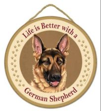 "Buy Life is Better with a German Shepherd - 10"" Round Wood Plaque, Sign"