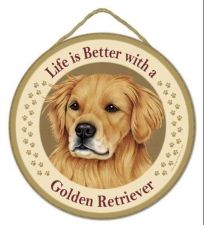 "Buy Life is Better with a Golden Retrieverl - 10"" Round Wood Plaque, Sign"