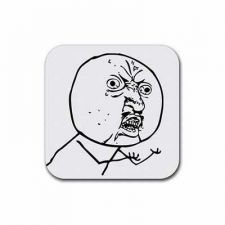 Buy Y U NO Guy Internet Meme Race Face Set Of 4 Square Rubber Coasters