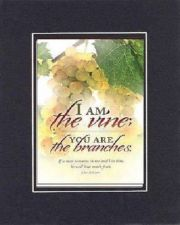 Buy For Inspirations - I Am the Vine; You Are the Branches . . 8x10 Religous Plaque