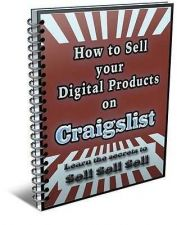 Buy HOW TO SELL YOUR DIGITAL PRODUCTS ON CRAIGSLIST-PDF EBOOK-PLR RESELL RIGHTS