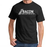 Buy Bacon Makes Everything Better - Funny T Shirt