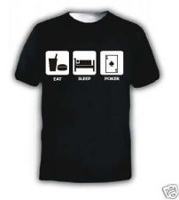 Buy EAT SLEEP POKER FUNNY SLOGAN BERTHDAY T-SHIRT D59+