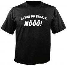 Buy BEVOR DU FRAGST - NÖÖÖ! versch. Farben FUN - SHIRT D59