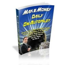 Buy HOW TO MAKE MONEY DAILY ON AUTOPILOT PDF EBOOK WITH RESALE RIGHTS + BONUS