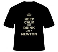 Buy Keep Calm And Drink Like a Newton Shirt S to XL