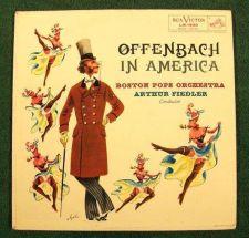 Buy OFFENBACH IN AMERICA ~ Arthur Fiedler / Boston Pops Classical LP