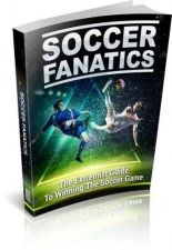 Buy Soccer Fanatics Ebook + 10 Free eBooks With Resell rights ( PDF )