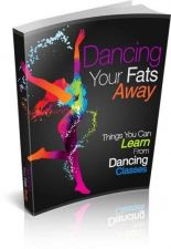 Buy Dancing Your Fats Away + 10 Free eBooks With Resell rights ( in PDF format )