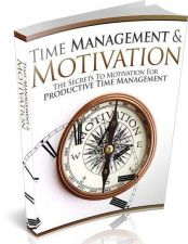 Buy Time Management And Motivation Ebook + 10 Free eBooks With Resell rights ( PDF )