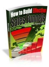 Buy How To Build Effective Sales Funnels + 10 Free eBooks With Resell rights (PDF)