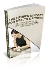 Buy The Proper Mindset For Health & Fitness ebook + 10 Free eBooks ( PDF )