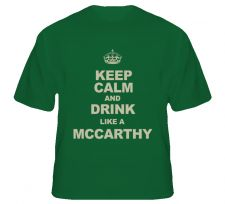 Buy Keep Calm And Drink Like a Mccarthy Shirt S to XL