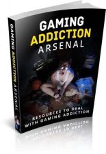Buy Gaming Addiction Arsenal + 10 Free eBooks With Resell rights ( PDF )