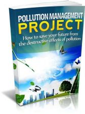 Buy Pollution Management Project Ebook + 10 Free eBooks With Resell rights ( PDF )