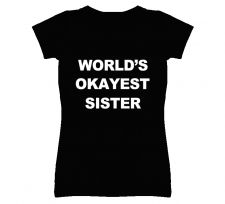 Buy World's Okayest Sister Shirt S to XL