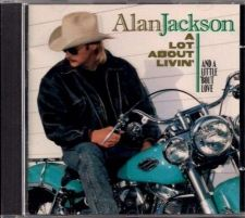 """Buy ALAN JACKSON ~ """" A Lot About Livin And A Little 'Bout Love' """" Country CD"""