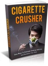 Buy Cigarette Crusher Ebook + 10 Free eBooks With Resell rights ( PDF )