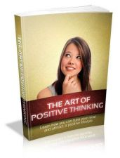 Buy The Art Of Positive Thinking Ebook + 10 Free eBooks With Resell rights ( PDF )