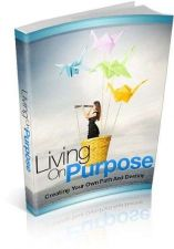 Buy Living On Purpose + 10 Free eBooks With Resell rights ( PDF )