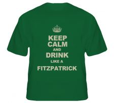 Buy Keep Calm And Drink Like a Fitzpatrick Shirt S to XL