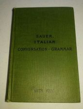 Buy ITALIAN CONVERSATION GRAMMAR All Ages Workbook by C.M.SAUER NY 1911-7th Ed-VG