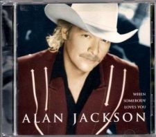 "Buy ALAN JACKSON ~ "" When Somebody Loves You "" Country CD"