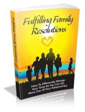 Buy Fulfilling Family Resolutions Ebook + 10 Free eBooks With Resell rights ( PDF )