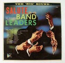 Buy SALUTE TO THE BAND LEADERS ~ Kenton, Miller, Shaw, Ros + Parade Pop LP