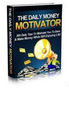 Buy The Daily Money Motivator + 10 Free eBooks With Resell rights ( PDF )