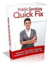 Buy Public Speaking Quick Fix + 10 Free eBooks With Resell rights ( PDF )
