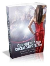 Buy Confidence And Social Supremacy Ebook + 10 Free eBooks With Resell rights (PDF)