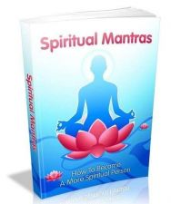 Buy Spiritual Mantras + 10 Free eBooks With Resell rights ( PDF format )