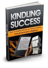 Buy Kindling Success Ebook + 10 Free eBooks With Resell rights ( PDF )