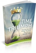 Buy Time Triumph ebook + 10 Free eBooks With Resell rights ( PDF )