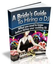 Buy A Bride's Guide To Hiring a DJ Ebook + 10 Free eBooks With Resell rights ( PDF )