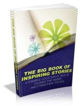 Buy The Big Book Of Inspiring Stories + 10 Free eBooks With Resell rights ( PDF )