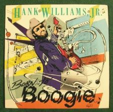 Buy HANK WILLIAMS, JR. ~ Born To Boogie 1987 Country LP