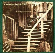 Buy MISSISSIPPI FRED McDOWELL ~ I Do Not Play No Rock 'N' Roll 1970 Blues LP