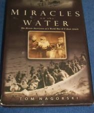 Buy Miracles on the Water The Heroic Survivors of a WWII U-Boat Attack