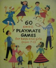 Buy 1949 60 Swell Playmate Games for Boys and Girls from 7 - 13 - Caroline Horowitz