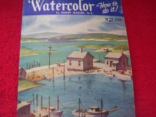 Buy Watercolor How to Do it Book by Henry Gasser, N.A.